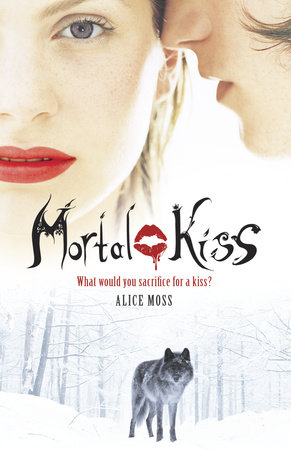 Mortal Kiss by Alice Moss
