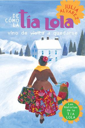 De como tia Lola vino (de visita) a quedarse by