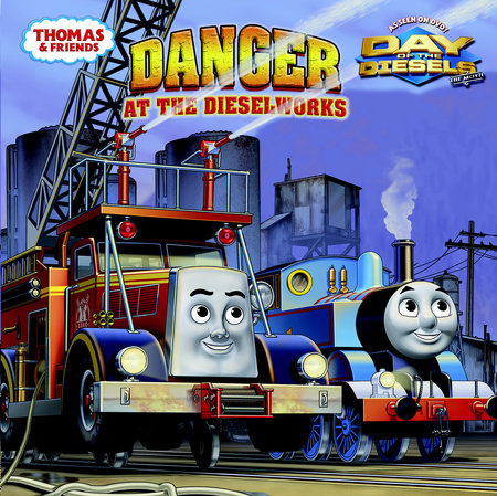 Danger at the Dieselworks (Thomas & Friends) by