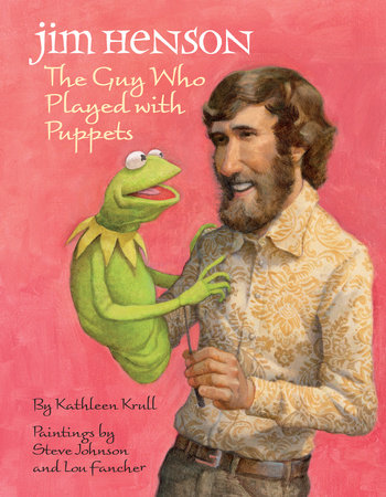 Jim Henson: The Guy Who Played with Puppets by