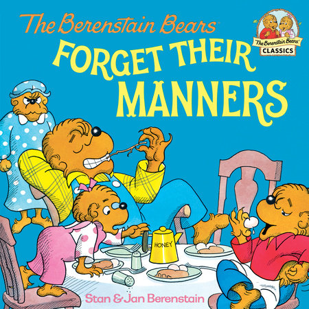 The Berenstain Bears Forget Their Manners by