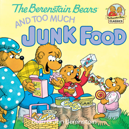 The Berenstain Bears and Too Much Junk Food by Stan Berenstain and Jan Berenstain