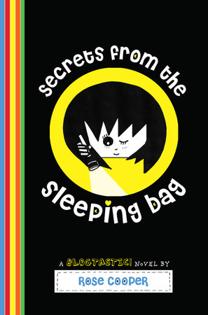 Secrets from the Sleeping Bag: A Blogtastic! Novel by