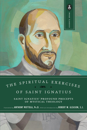 The Spiritual Exercises of Saint Ignatius by
