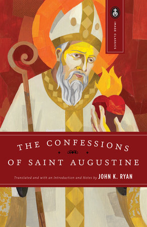 The Confessions of Saint Augustine by St. Augustine