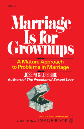 Marriage Is for Grownups by Lois Bird and Joseph Bird