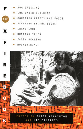 The Foxfire Book by Foxfire Fund, Inc.