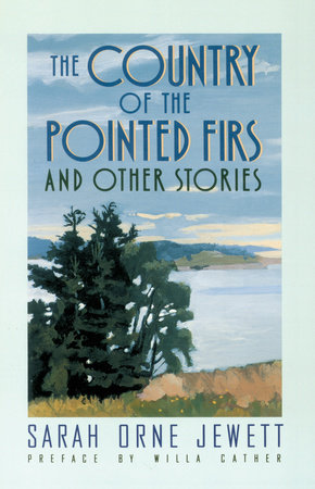 The Country of the Pointed Firs by