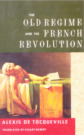 The Old Regime and the French Revolution by Alexis De Tocqueville