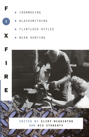 Foxfire 5 by Eliot Wigginton and Foxfire Fund, Inc.