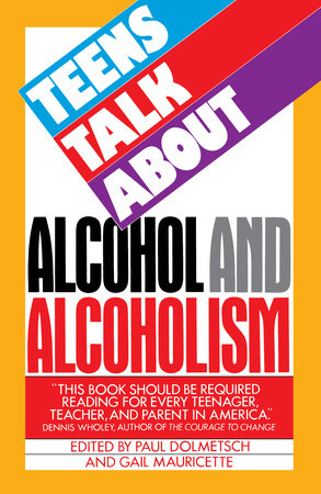 Teens Talk About Alcohol and Alcoholism by Paul Dolmetsch
