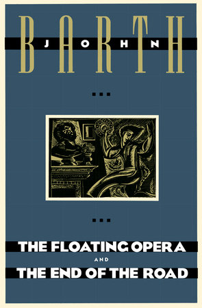 The Floating Opera and The End of the Road by