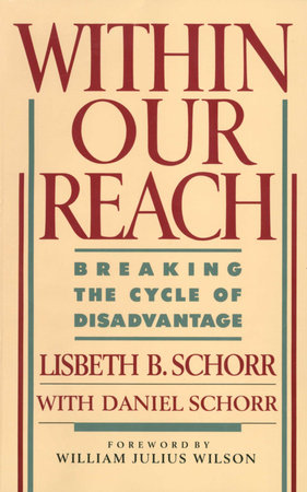 Within Our Reach by Lisbeth Schorr