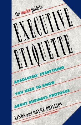 Concise Guide to Executive Etiquette by Linda Phillips and Wayne Phillips