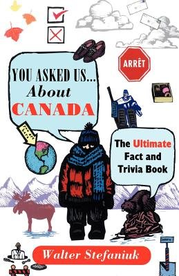 You Asked Us...About Canada by