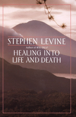 Healing into Life and Death by
