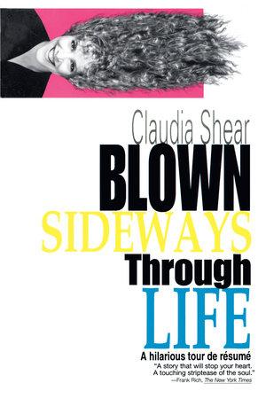 Blown Sideways Through Life by