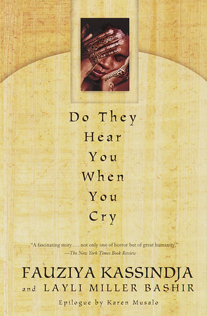 Do They Hear You When You Cry by Fauziya Kassindja