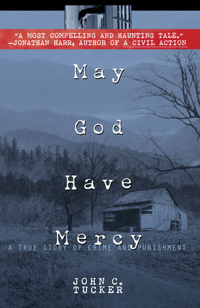 May God Have Mercy by John C. Tucker