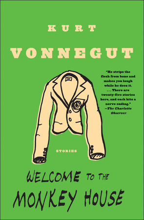 Welcome to the Monkey House by Kurt Vonnegut