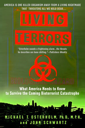Living Terrors by Michael T. Osterholm Phd., M.P.H. and John Schwartz