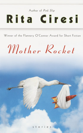 Mother Rocket by Rita Ciresi