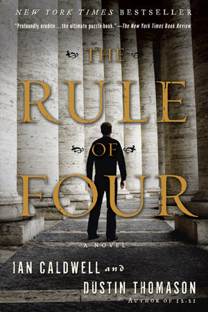 The Rule of Four by Dustin Thomason and Ian Caldwell