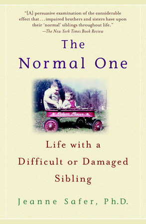 The Normal One by Jeanne Safer, Ph.D.