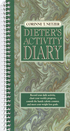 The Corinne T. Netzer Dieter's Activity Diary by Corinne T. Netzer