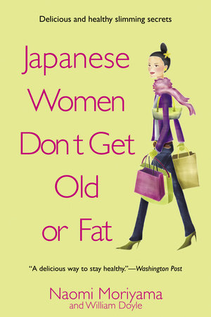 Japanese Women Don't Get Old or Fat by