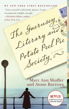The Guernsey Literary and Potato Peel Pie Society by Annie Barrows and Mary Ann Shaffer