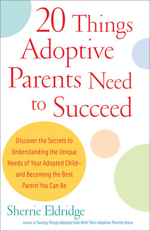 20 Things Adoptive Parents Need to Succeed by Sherrie Eldridge