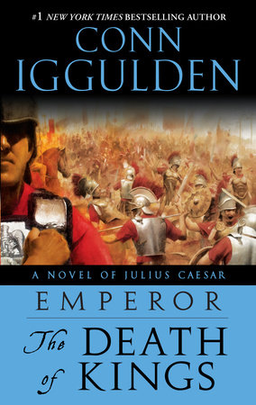 Emperor: The Death of Kings by Conn Iggulden