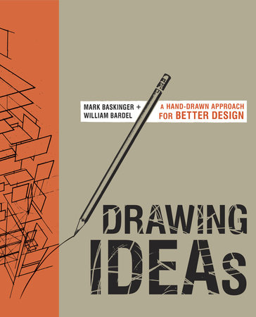Drawing Ideas by William Bardel and Mark Baskinger