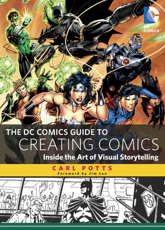 The DC Comics Guide to Creating Comics by