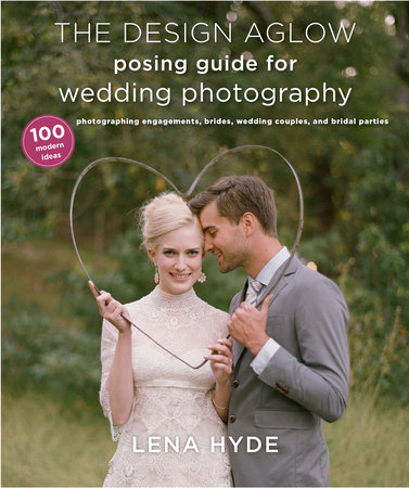 The Design Aglow Posing Guide for Wedding Photography by