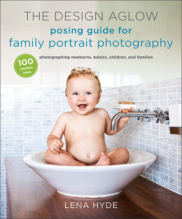 The Design Aglow Posing Guide for Family Portrait Photography by