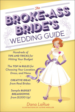 The Broke-Ass Bride's Wedding Guide by