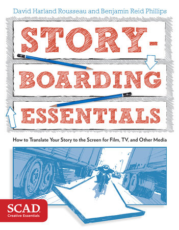 Storyboarding Essentials by David Harland Rousseau and Benjamin Reid Phillips