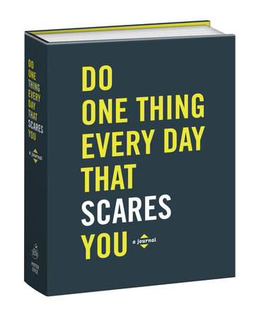 Do One Thing Every Day That Scares You (Journal) by Robie Rogge and Dian Smith