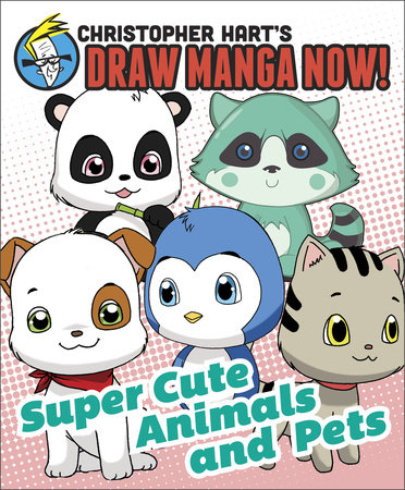 Supercute Animals and Pets: Christopher Hart's Draw Manga Now! by