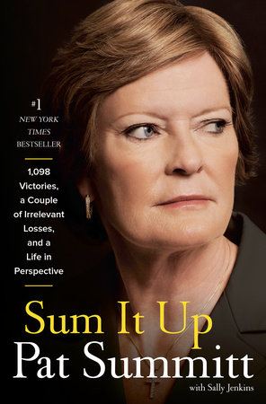 Sum It Up by Sally Jenkins and Pat Head Summitt