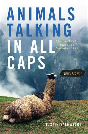 Animals Talking in All Caps by Justin Valmassoi