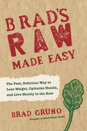 Brad's Raw Made Easy by
