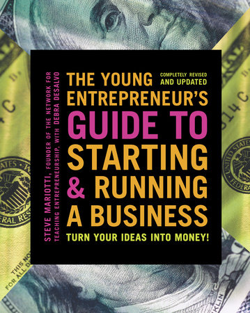 The Young Entrepreneur's Guide to Starting and Running a Business by