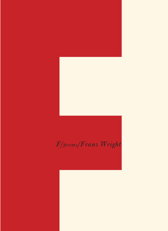 F by Franz Wright
