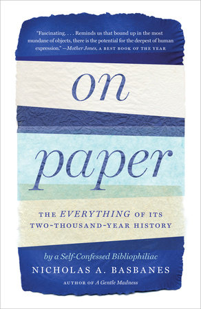 On Paper by Nicholas A. Basbanes