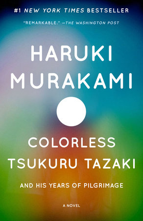 Colorless Tsukuru Tazaki and His Years of Pilgrimage by