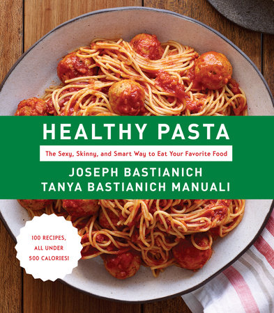 Healthy Pasta by Joseph Bastianich and Tanya Bastianich Manuali
