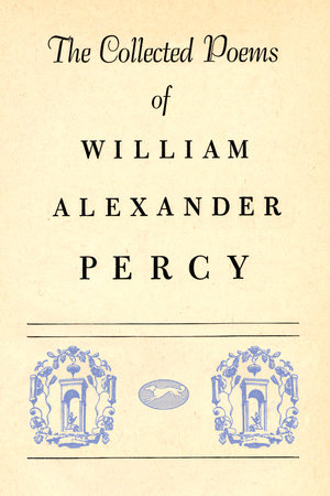 Collected Poems by William Alexander Percy